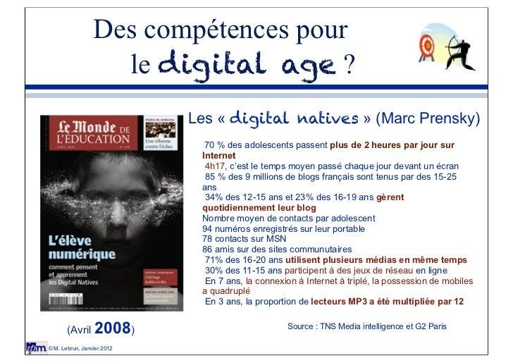 Des compétences pour                   le digital age ?                            Les « digital natives » (Marc Prensky) ...