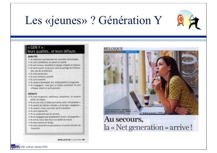 Les «jeunes» ? Génération Y© M. Lebrun, Janvier 2012