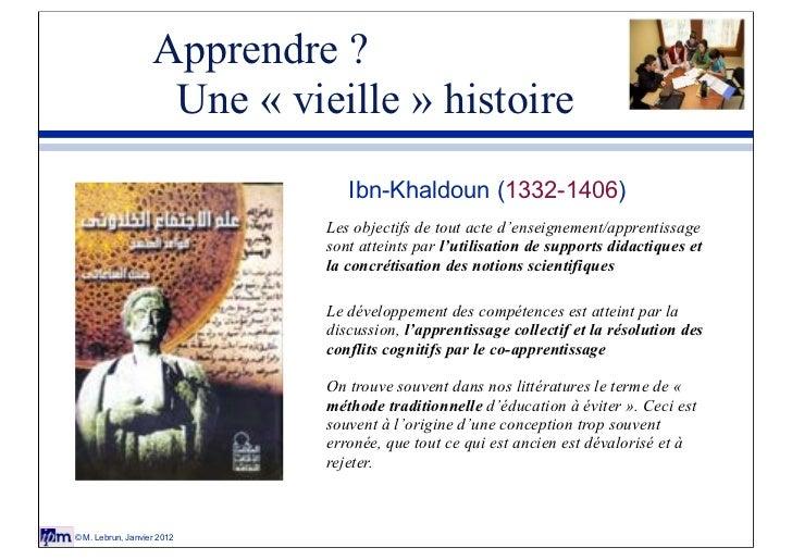 Apprendre ?                    Une « vieille » histoire                                              Ibn-Khaldoun (1332-14...