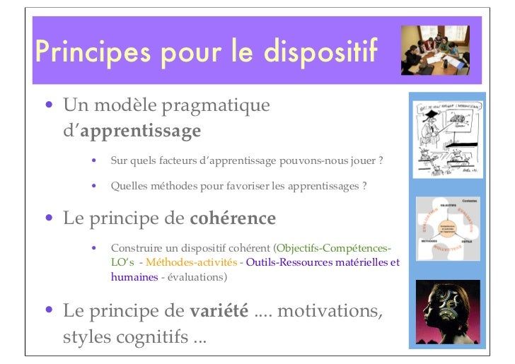 Principes pour le dispositif• Un modèle pragmatique  d'apprentissage     •   Sur quels facteurs d'apprentissage pouvons-no...