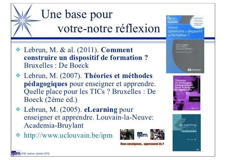 Une base pour                       votre-notre réflexion!     Lebrun, M. & al. (2011). Comment      construire un disposi...
