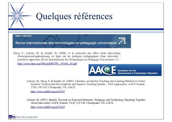 Quelques référencesDocq, F., Lebrun, M. & Smidts, D. (2008). A la recherche des effets dune plate-forme   denseignement/ap...