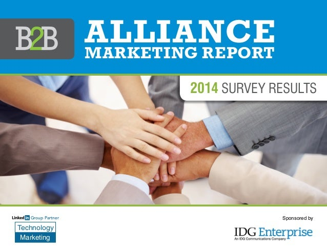 Sponsored by Technology Marketing Group Partner 2014 survey results ALLIANCEMARKETING REPORT