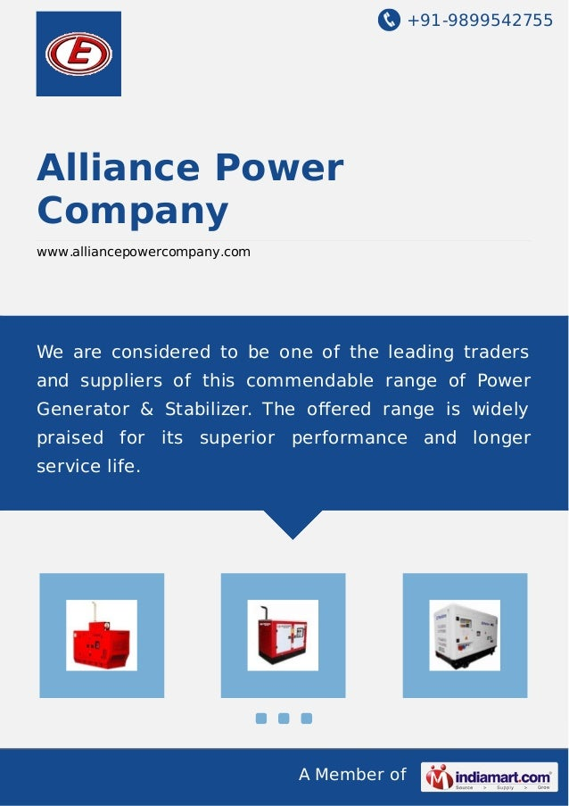 +91-9899542755  Alliance Power  Company  www.alliancepowercompany.com  We are considered to be one of the leading traders ...
