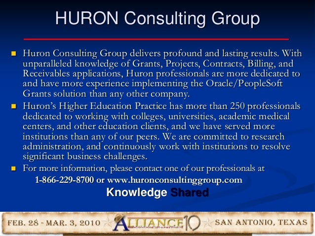 10 HURON Consulting Group  Huron Consulting Group delivers profound and lasting results. With unparalleled knowledge of G...