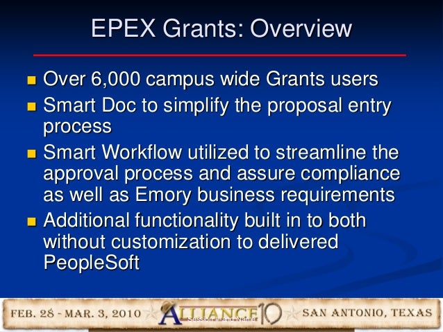 11 EPEX Grants: Overview  Over 6,000 campus wide Grants users  Smart Doc to simplify the proposal entry process  Smart ...