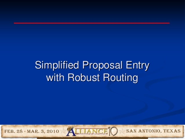 12 Simplified Proposal Entry with Robust Routing Session #-and Name