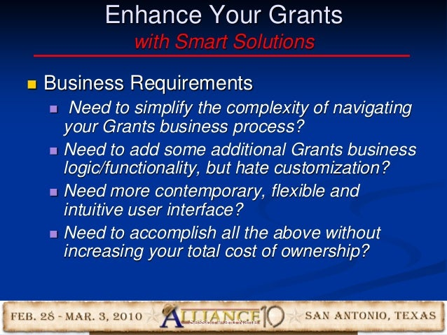 13 Enhance Your Grants with Smart Solutions  Business Requirements  Need to simplify the complexity of navigating your G...