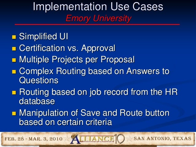 15 Implementation Use Cases Emory University  Simplified UI  Certification vs. Approval  Multiple Projects per Proposal...
