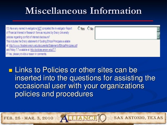 Miscellaneous Information 20  Links to Policies or other sites can be inserted into the questions for assisting the occas...