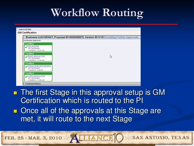 Workflow Routing 26  The first Stage in this approval setup is GM Certification which is routed to the PI  Once all of t...