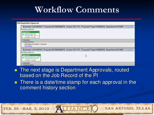 Workflow Comments 27  The next stage is Department Approvals, routed based on the Job Record of the PI  There is a date/...