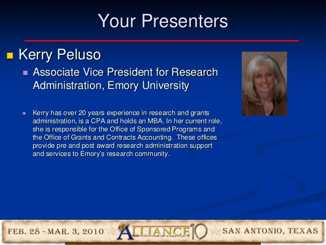 3 Your Presenters  Kerry Peluso  Associate Vice President for Research Administration, Emory University  Kerry has over...