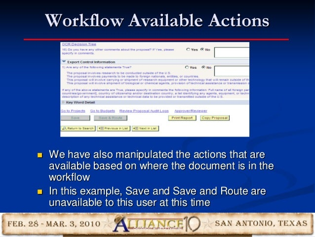 Workflow Available Actions 33  We have also manipulated the actions that are available based on where the document is in ...