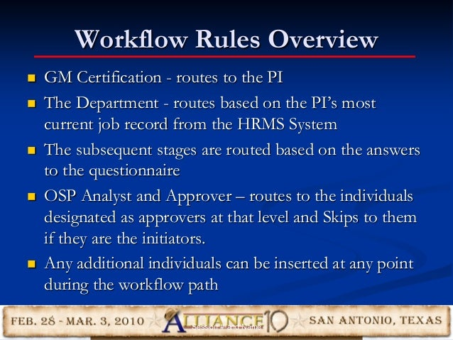 Workflow Rules Overview  GM Certification - routes to the PI  The Department - routes based on the PI's most current job...