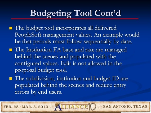 Budgeting Tool Cont'd  The budget tool incorporates all delivered PeopleSoft management values. An example would be that ...