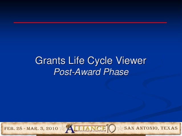 45 Grants Life Cycle Viewer Post-Award Phase Session #-and Name