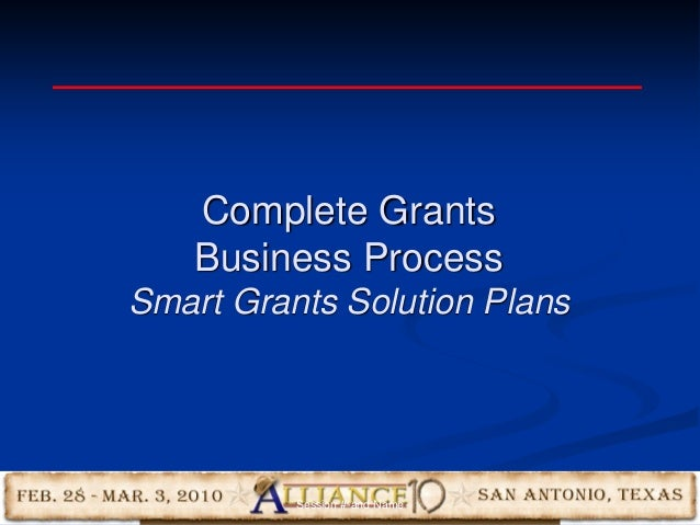 47 Complete Grants Business Process Smart Grants Solution Plans Session #-and Name