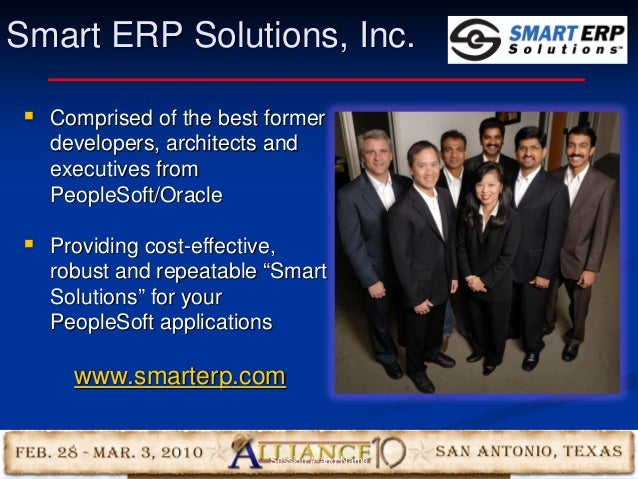 7 Smart ERP Solutions, Inc.  Comprised of the best former developers, architects and executives from PeopleSoft/Oracle  ...
