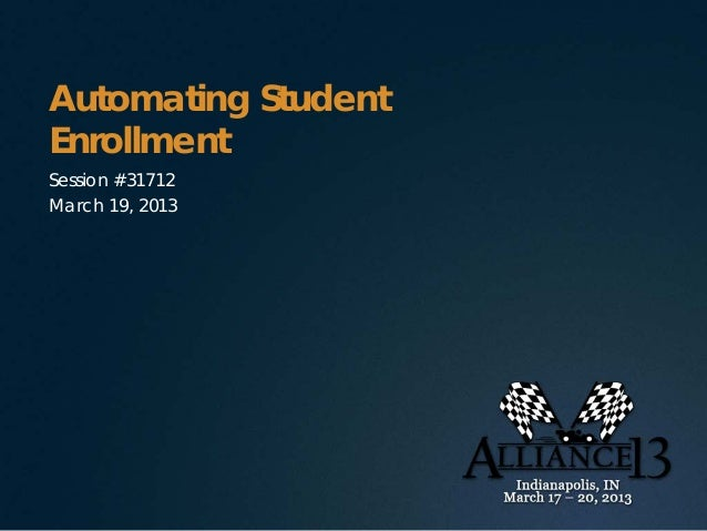 Automating StudentEnrollmentSession #31712March 19, 2013