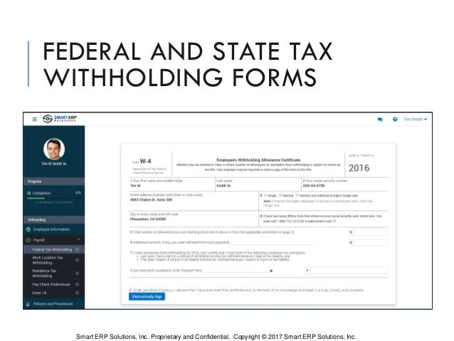 FEDERAL AND STATE TAX WITHHOLDING FORMS Smart ERP Solutions, Inc. Proprietary and Confidential. Copyright © 2017 Smart ERP...