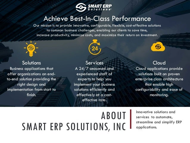 ABOUT SMART ERP SOLUTIONS, INC Innovative solutions and services to automate, streamline and simplify ERP applications. Ac...