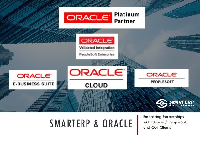 SMARTERP & ORACLE Embracing Partnerships with Oracle / PeopleSoft and Our Clients