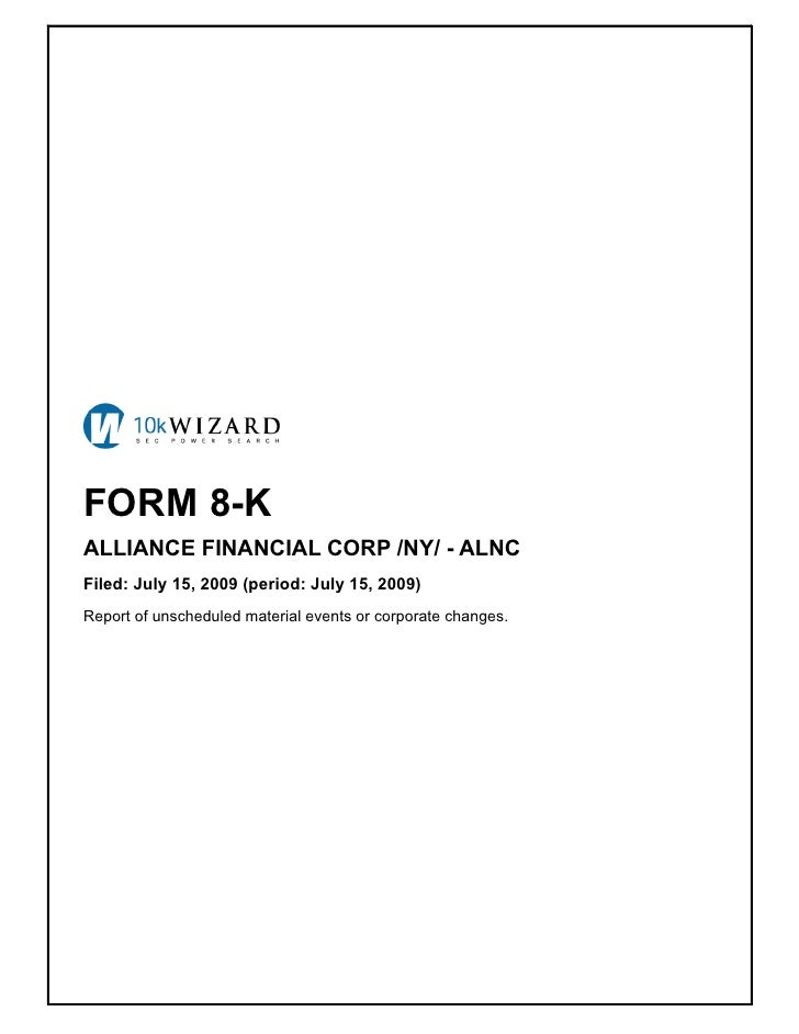 FORM 8-K ALLIANCE FINANCIAL CORP /NY/ - ALNC Filed: July 15, 2009 (period: July 15, 2009) Report of unscheduled material e...