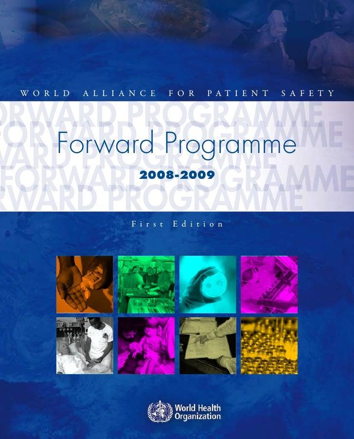 W o r l d   A l l i A n c E       F o r    PAt i E n t   S A F E t y           Forward Programme                         2...