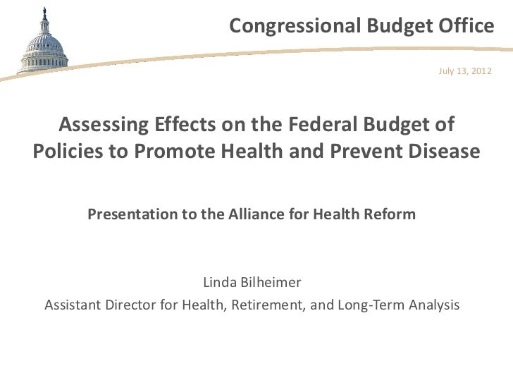 Congressional Budget Office                                                              July 13, 2012  Assessing Effects ...