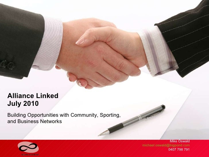 Building Opportunities with Community, Sporting, and Business Networks  Alliance Linked July 2010 Mike Oswald [email_addre...