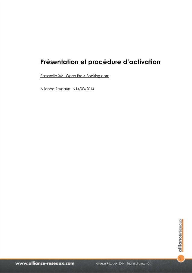 1  Présentation et procédure d'activation  Passerelle XML Open Pro > Booking.com  Alliance Réseaux 2014 – Tous droits rése...