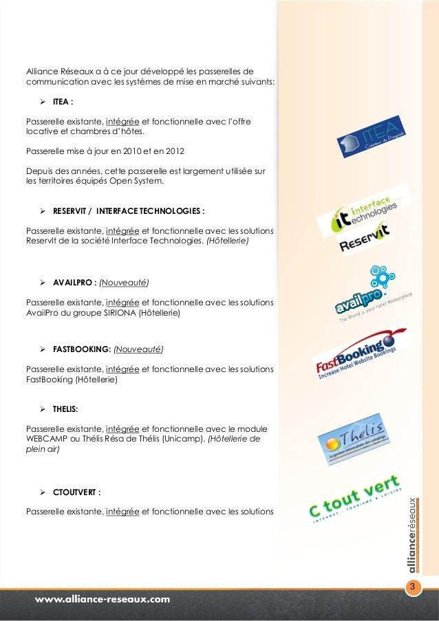 3  Alliance Réseaux a à ce jour développé les passerelles de  communication avec les systèmes de mise en marché suivants: ...