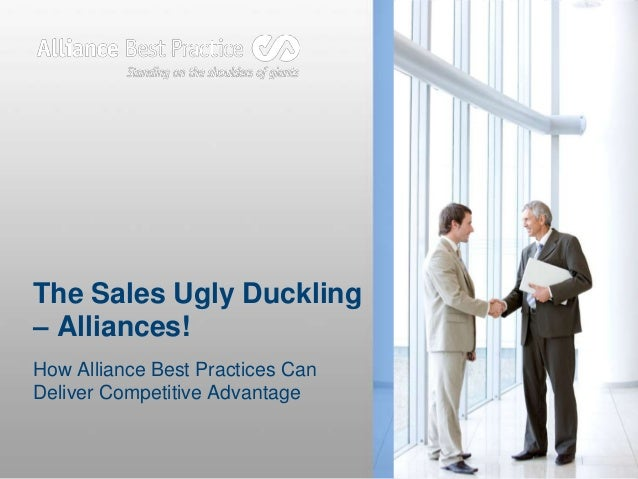The Sales Ugly Duckling – Alliances! How Alliance Best Practices Can Deliver Competitive Advantage
