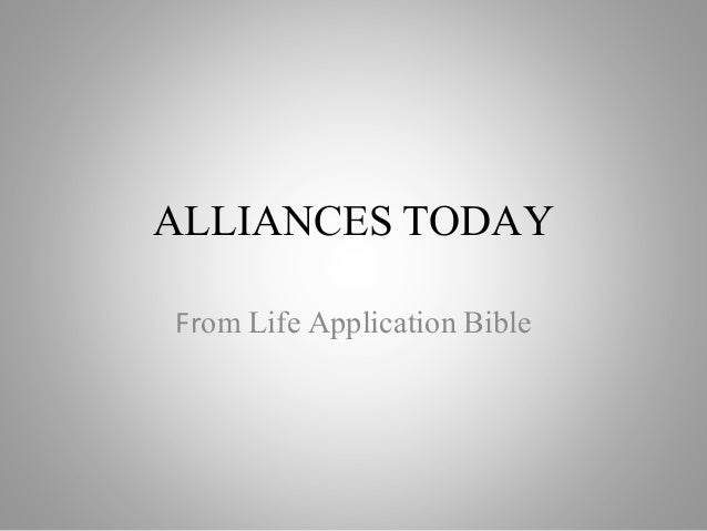 ALLIANCES TODAY From Life Application Bible