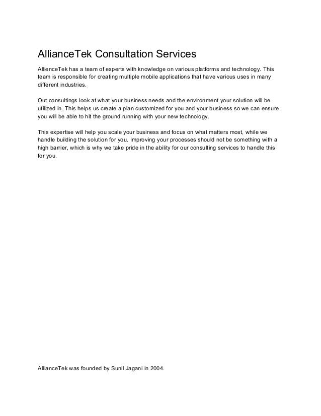 AllianceTek Consultation Services  AllienceTek has a team of experts with knowledge on various platforms and technology. T...