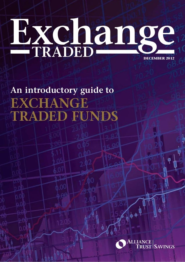 December 2012An introductory guide toExchangeTraded Funds