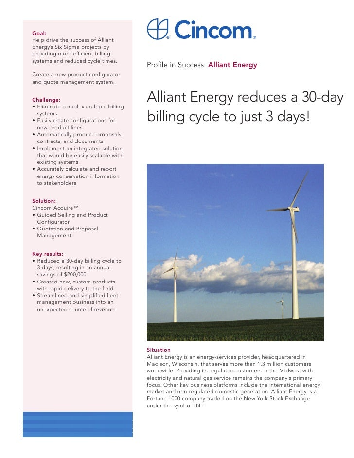 Goal:Help drive the success of AlliantEnergy's Six Sigma projects byproviding more efficient billingsystems and reduced cy...