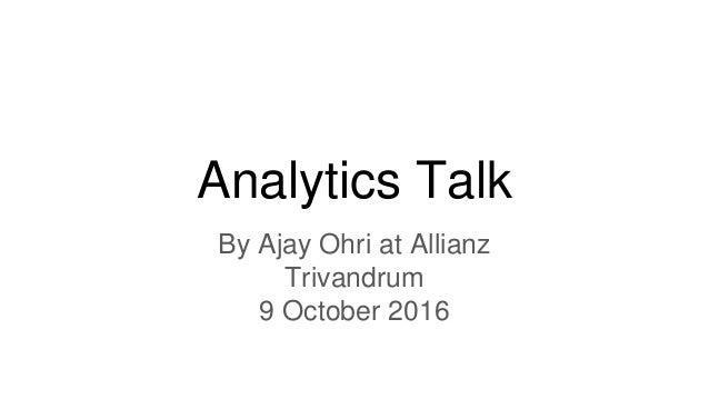 Analytics Talk By Ajay Ohri at Allianz Trivandrum 9 October 2016