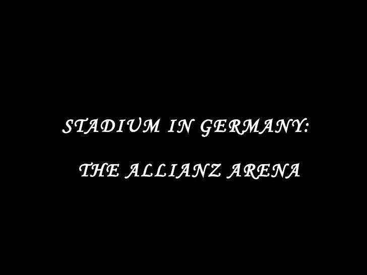 STADIUM IN GERMANY:  THE ALLIANZ ARENA