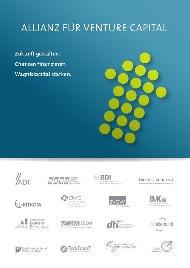 ALLIANZ FÜR VENTURE CAPITAL  Zukunft gestalten.  Chancen finanzieren.  Wagniskapital stärken.
