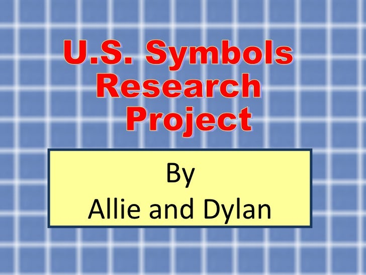 By Allie and Dylan U.S. Symbols Research Project