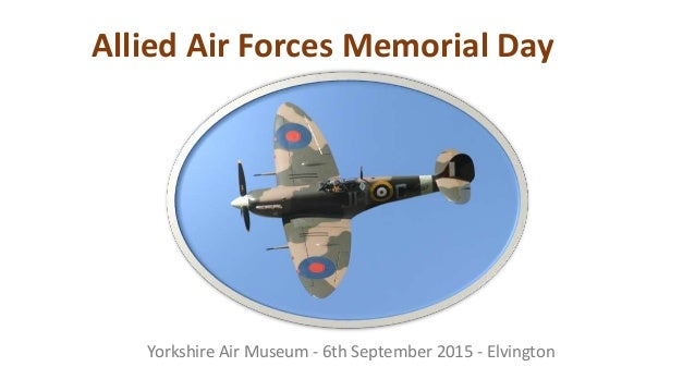 Allied Air Forces Memorial Day Yorkshire Air Museum - 6th September 2015 - Elvington