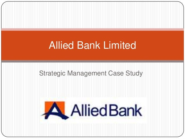 Allied Bank LimitedStrategic Management Case Study