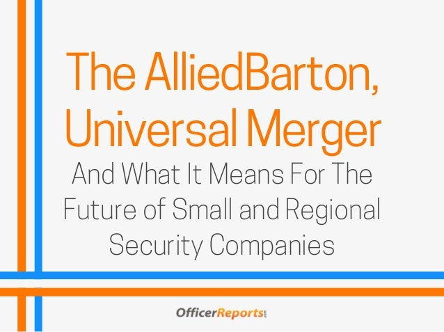 The AlliedBarton Universal Merger And What It Means For Future