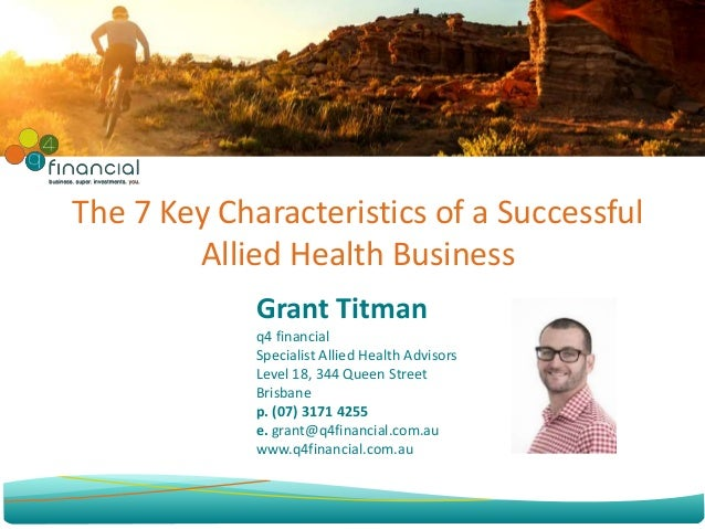 Grant Titman q4 financial Specialist Allied Health Advisors Level 18, 344 Queen Street Brisbane p. (07) 3171 4255 e. grant...