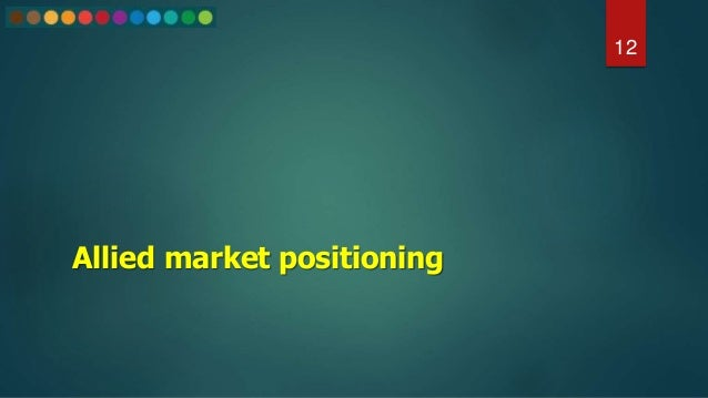 Allied market positioning 12