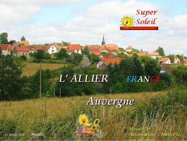 L'L' ALLIERALLIER FRFRANANCECE AuvergneAuvergne 29 janvier 2015 FRANCE Musical &Musical & AutomatiqueAutomatique .. Mettre...