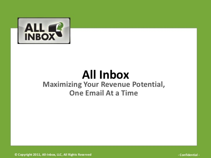 All Inbox<br />Maximizing Your Revenue Potential, <br />One Email At a Time<br />© Copyright 2011, All-Inbox, LLC, All Rig...