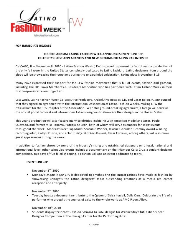 FOR IMMEDIATE RELEASE FOURTH ANNUAL LATINO FASHION WEEK ANNOUNCES EVENT LINE-UP, CELEBRITY GUEST APPEARANCES AND NEW GROUN...